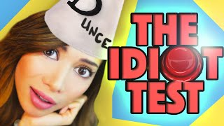 PROOF I'm An IDIOT  - The Idiot Test