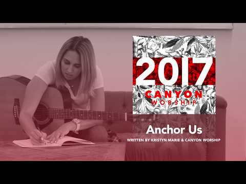 "Canyon Worship - Behind the Song: ""Anchor Us"""