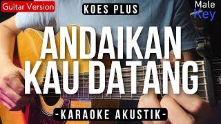Andaikan Kau Datang (ACOUSTIC KARAOKE) - Koes Plus (Male Key | Felix Cover Version)