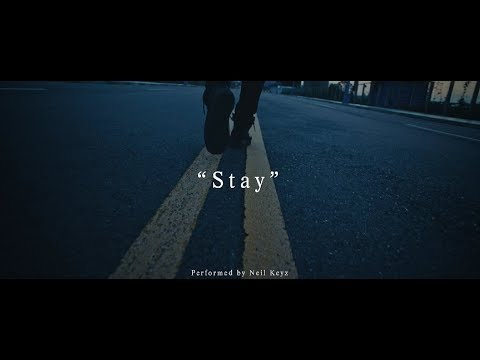 Neil Keyz(李玖哲)-Stay (Official MV)