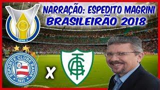 Bahia 1 x 0 América-MG - Espedito Magrini - Rádio Sociedade - Brasileirão - 11/08/2018