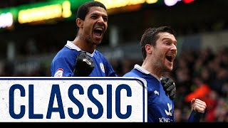 Superb Nugent Winner At Carrow Road | Norwich City 1 Leicester City 2 | Classic Matches