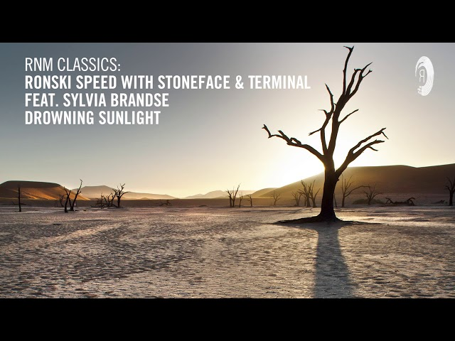 Ronski Speed with Stoneface & Terminal ft Sylvia Brandse - Drowning Sunlight [RNM CLASSICS] + LYRICS