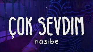 Hasibe - Çok Sevdim (Lyrics/şarkı sözleri)
