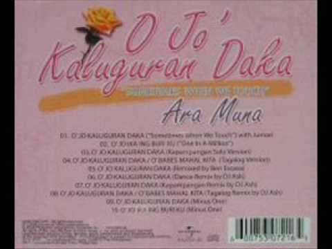 Sometimes When We Touch (Tagalog Version) O Jo' Kaluguran Da