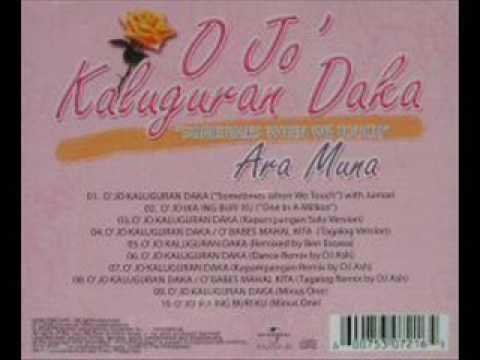 Sometimes When We Touch (Tagalog Version) O Jo' Kaluguran Daka - Ara Muna