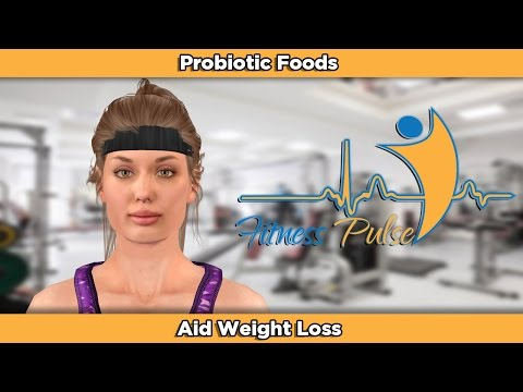 Probiotic Foods Aid Weight Loss