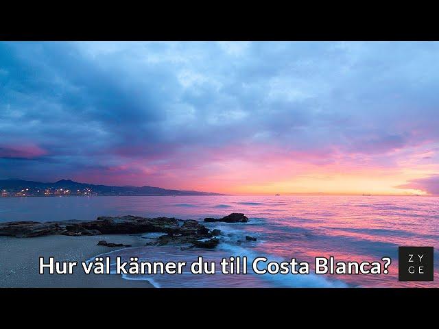 Hur väl känner du till Costa Blanca? | Z-Yachting & Golf Estates