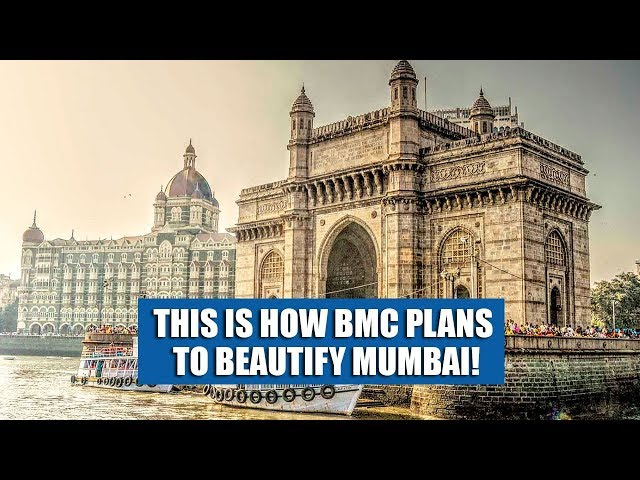 Watch How BMC Plans To Beautify Mumbai!