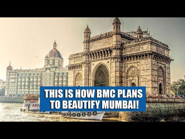 Watch How BMC Plans To Beautify Mumbai!