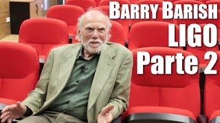 Conoce a un futuro Premio Nobel: Barry Barish (parte 2/2)