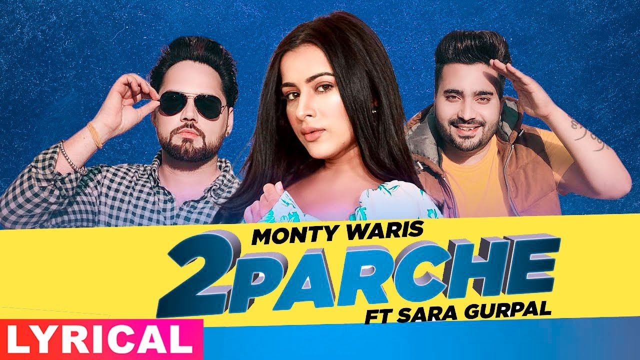 2 Parche (Lyrical) | Monty Waris | Jashan Nanarh | Sara Gurpal | Latest Punjabi Songs 2021