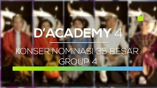 Highlight D'Academy 4 - Konser Nominasi 35 Besar Group 4