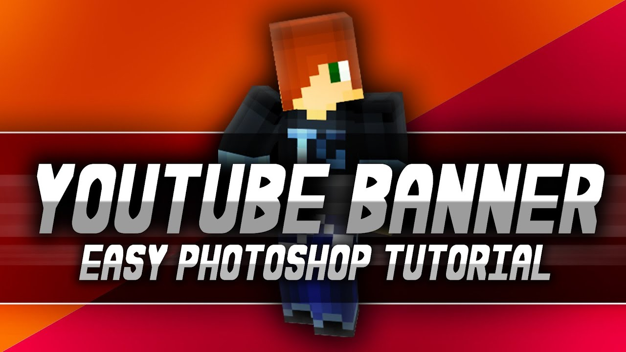 Tutorial How To Make A Minecraft Youtube Banner Picture Channel Art For Your Channel Photoshop Youtube