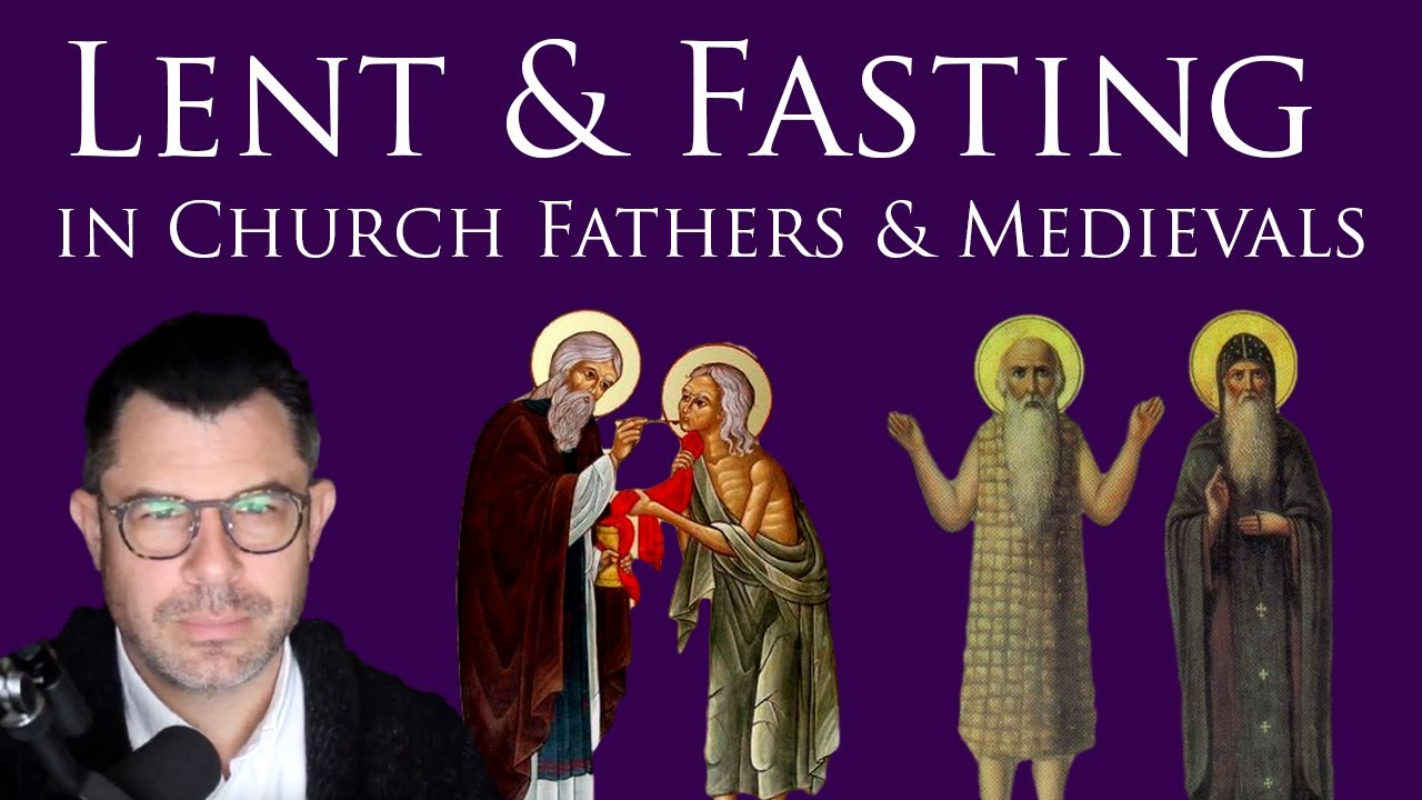 Lent and Fasting in Church Fathers and Medievals (PLUS Live Q&A with Dr Marshall)