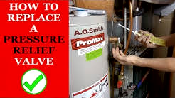 How to Replace Pressure Relief Valve on Water Heater
