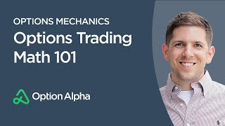Options Trading Math 101