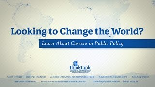 Careers in Public Policy and the Think Tank World