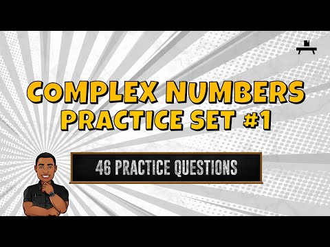 Algebra: Complex Numbers Practice Set #1