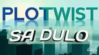 DAGLI | W/ PLOT TWIST SA DULO NI EAC
