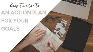 How to Make an Action Plan for your goals