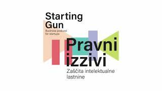 Starting gun #3 Pravni izzivi_zascita intelektualne lastnine