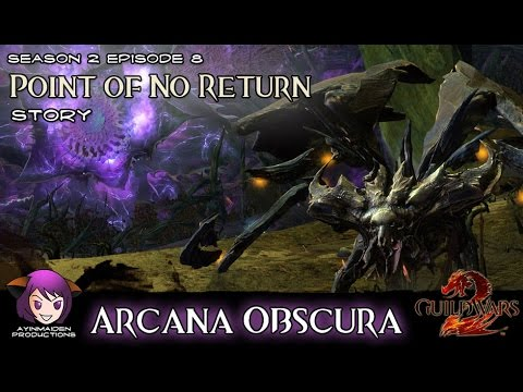 ★ Guild Wars 2 ★ - Point of No Return - 01 Arcana Obscura