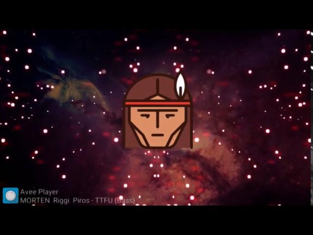 MORTEN & Riggi & Piros - TTFU (BassBoosted) #1