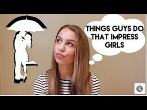 things that impress girls
