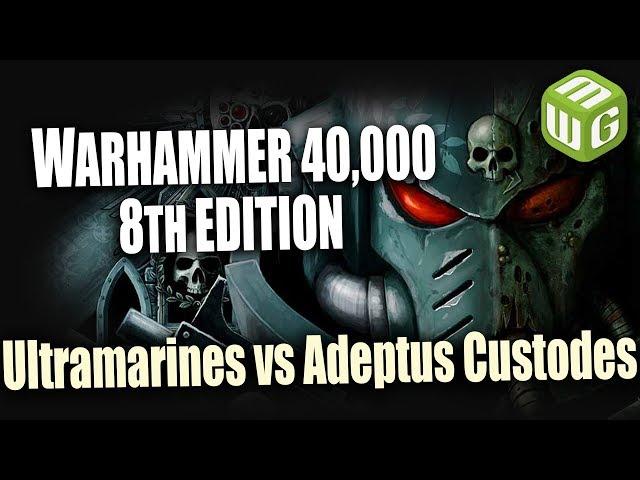 Ultramarines vs Adeptus Custodes Warhammer 40k 8th Edition Battle Report Ep 109