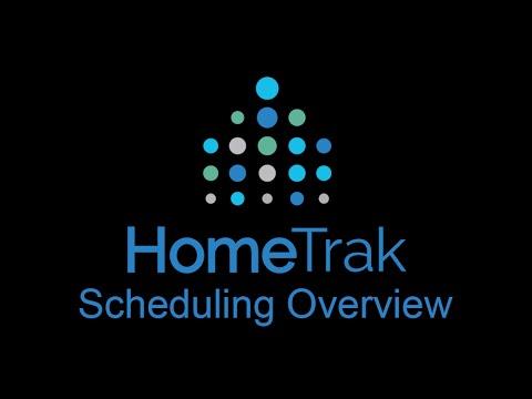 HomeTrak Scheduling Overview