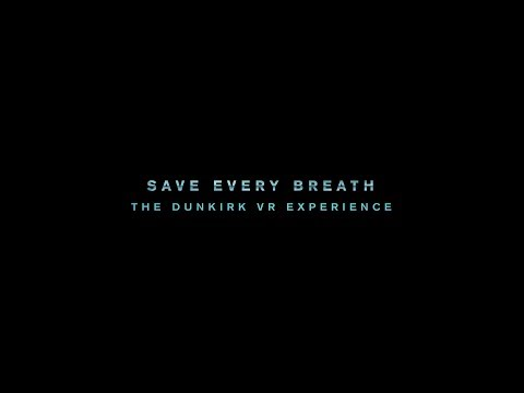 Download Youtube: SAVE EVERY BREATH: THE DUNKIRK VR EXPERIENCE
