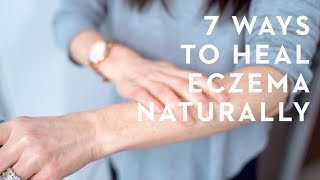 7 Things You Must Know To Get Rid of Eczema Naturally