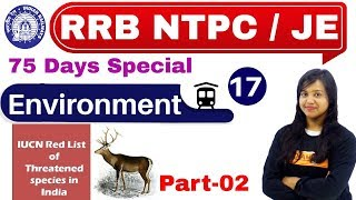 Class-17 ||RRB NTPC 75 Days Special/JE/||Environment (पर्यावरण ) || By Amrita Ma'am|| Red Data List