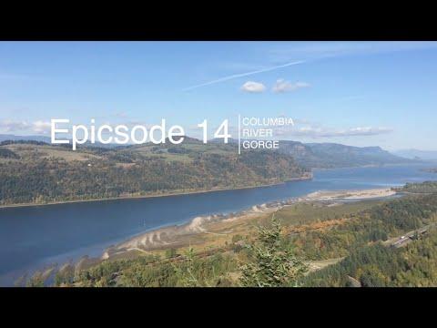 epicsode 14 - Columbia river gorge