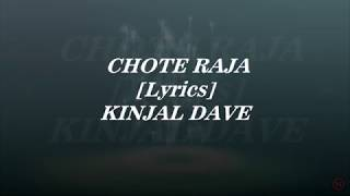 Lyrics of song CHOTE RAJA [kINJAL DAVE]