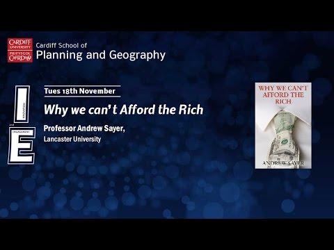 Book Launch: Why We Can't Afford the Rich - Professor Andrew Sayer, Lancaster University