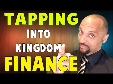 How To Tap Into Kingdom Finance And Other Resources