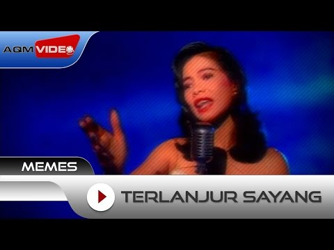 Memes - Terlanjur Sayang | Official Video
