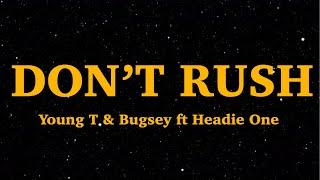 Baixar Young T & Bugsey - Don't Rush (Lyrics) ft  Headie One | We Are Lyrics