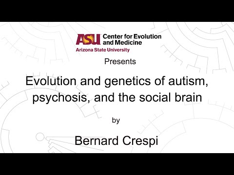 Evolution and genetics of autism, psychosis, and the social brain | Bernard Crespi