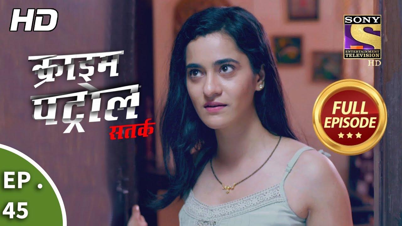 Download Crime Patrol Satark Season 2-क्राइम पेट्रोल सतर्क -Arjun Ki Kahani- Ep 45-Full Episode-13th Sep,2019
