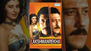 Lakshmanrekha - Hindi Full Movie - Jackie Shroff, Naseeruddin Shah - Superhit Hindi Movie