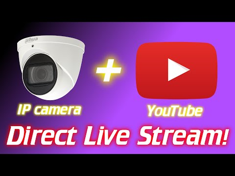 IPcam: YouTube Stream Directly From IP Camera