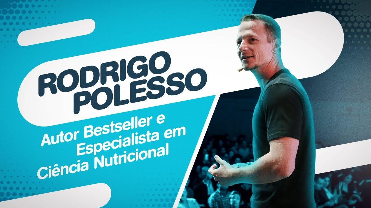 Rodrigo Polesso e a Alimentação Forte | A SOLUÇÃO Para o Emagrecimento Saudável