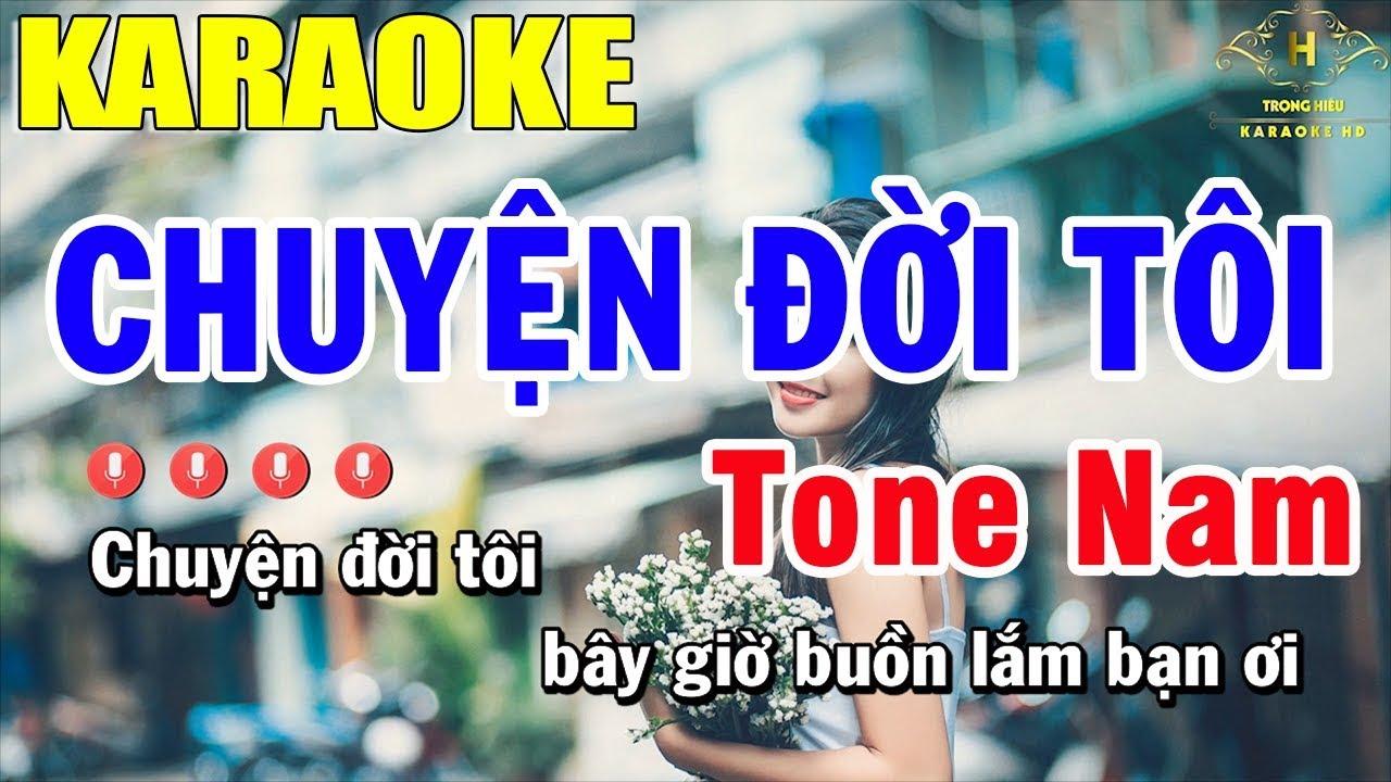 Karaoke Chuyện Đời Tôi Tone Nam Nhạc Sống | Trọng Hiếu