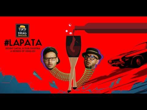 #LAPATA   SWAGANUSAAR   Benny Dayal   Dub Sharma