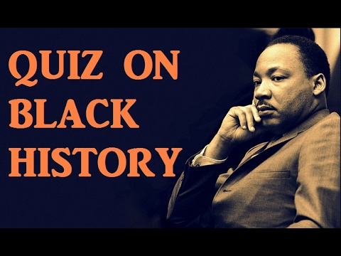 Trivia Quiz on African American Black History! - Testing Your Neurons