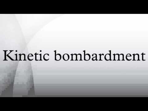 Kinetic bombardment