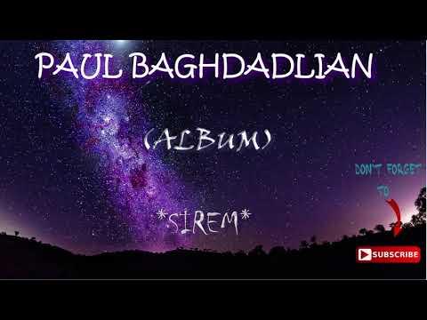PAUL BAGHDADLIAN ALBUM **(SIREM)**(I love)** ( Փօլ Պաղտատլեան)Пол Багдадлян KING OF LOVE